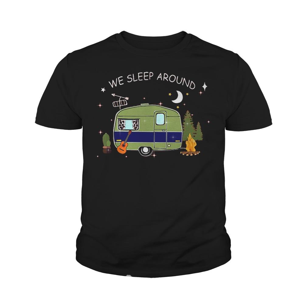 Premium Camping We Sleep Around T-Shirt Youth Tee