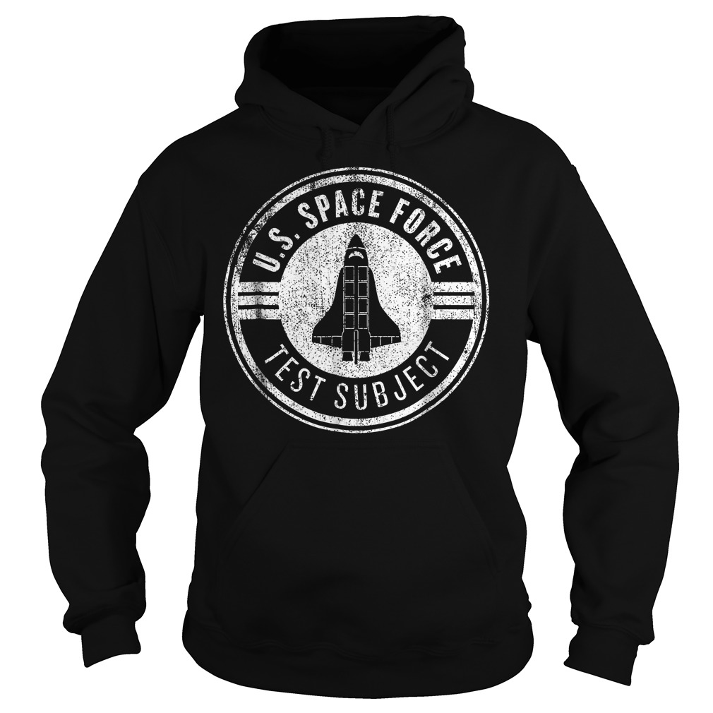 Test Subject United States Space Force T-Shirt Hoodie