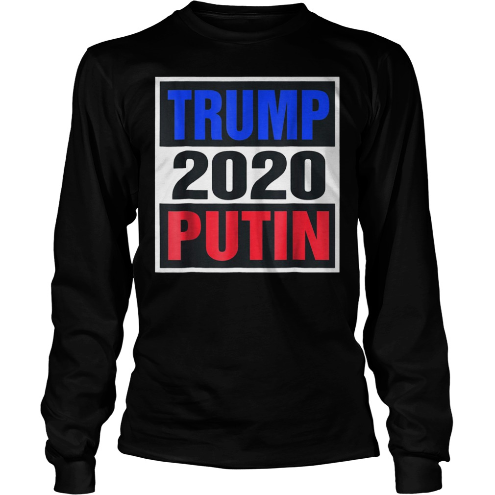 Trump With Putin 2020 T-Shirt Longsleeve Tee Unisex