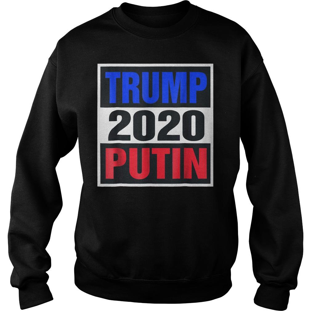 Trump With Putin 2020 T-Shirt Sweatshirt Unisex