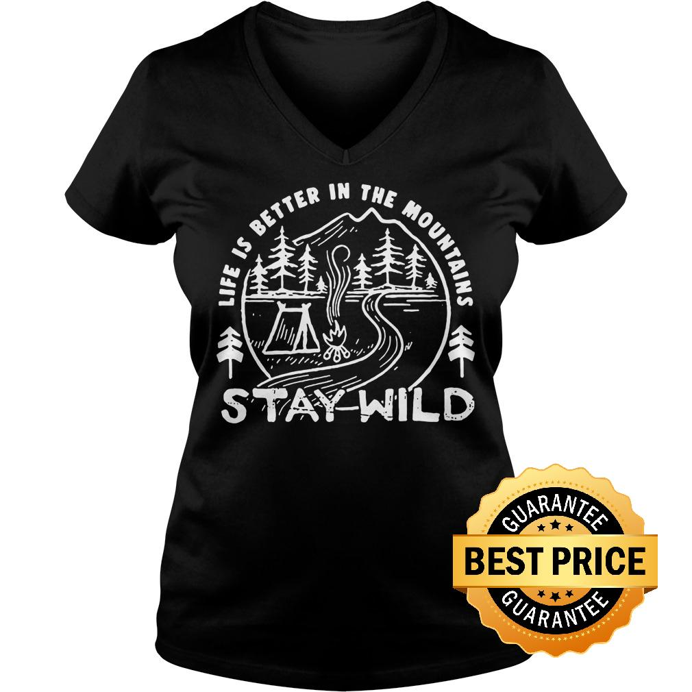Best Price Camping life is better the mountains stay wild shirt Ladies V-Neck