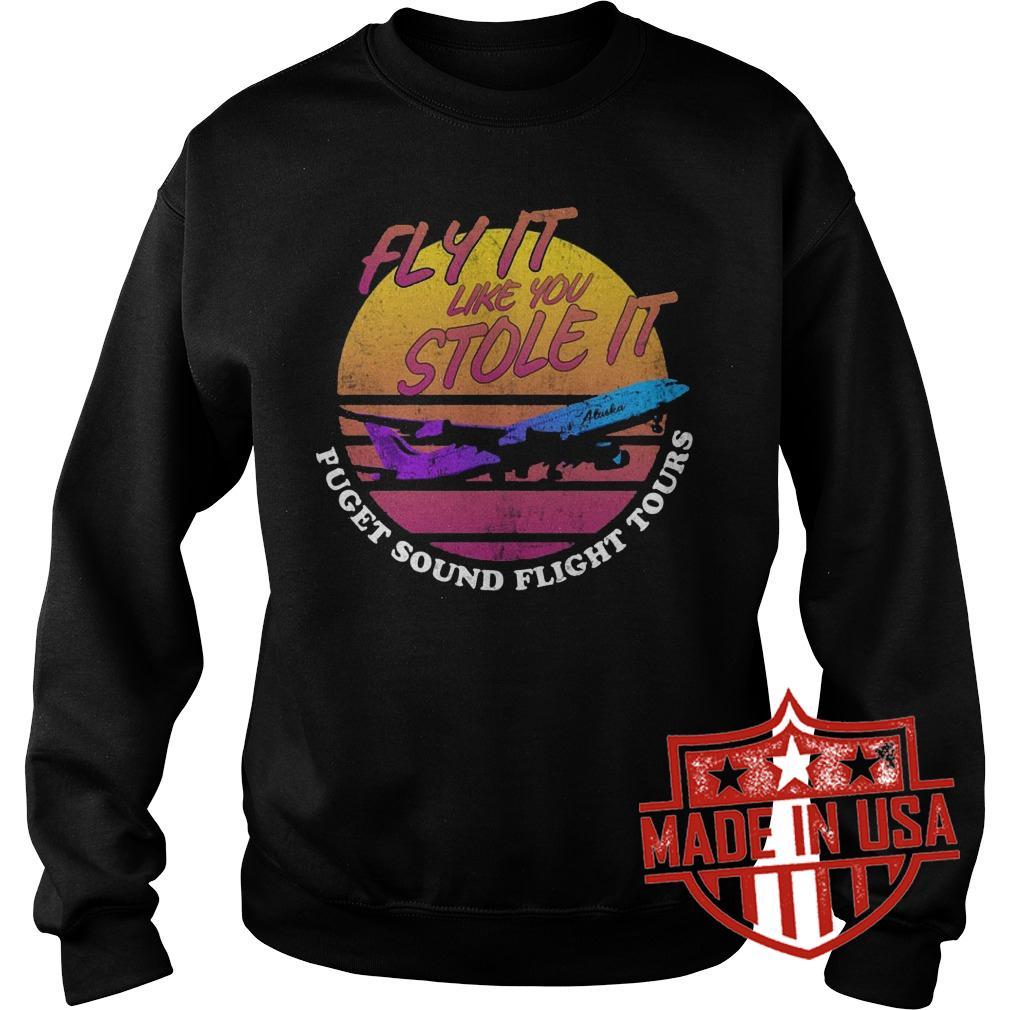 Best Price Fly it like you stole it retro shirt Sweatshirt Unisex