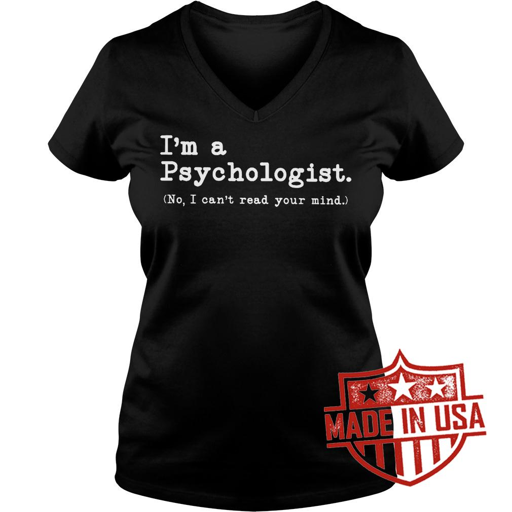 Best Price I'm a Psychologist No I can't read your mind shirt Ladies V-Neck