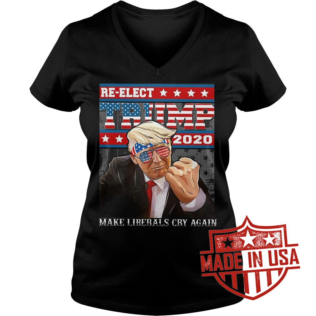 Best Price Re Election Trump 2020 Make Liberals Cry Again shirt Ladies V-Neck