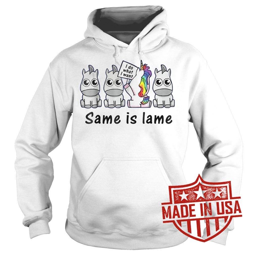 Best Price Unicorn i do what i want same is lame shirt Hoodie