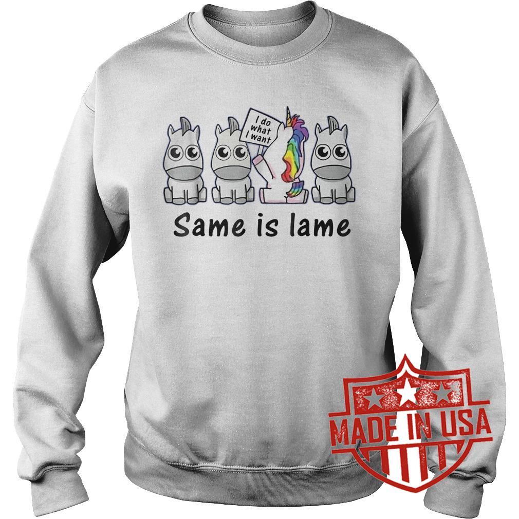 Best Price Unicorn i do what i want same is lame shirt Sweatshirt Unisex