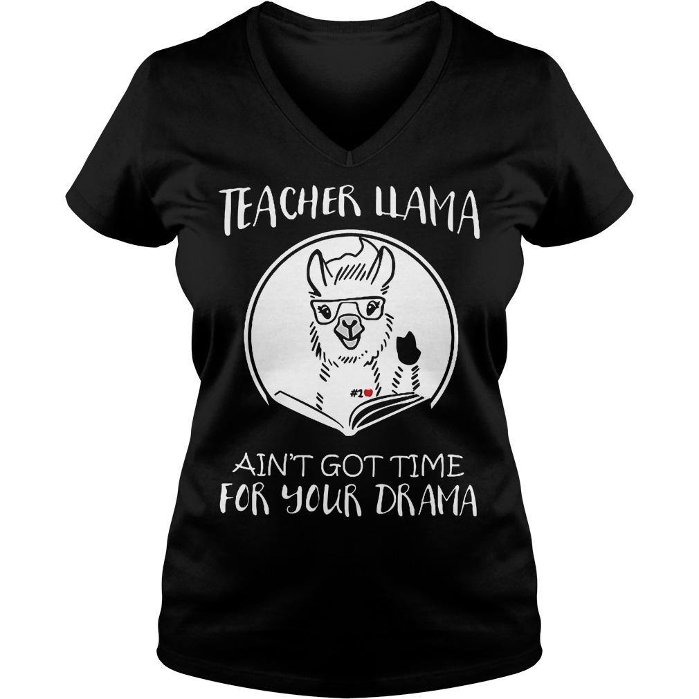 Custom Design Teacher LLama Ain't Got Time For Your Drama Shirt Ladies V-Neck