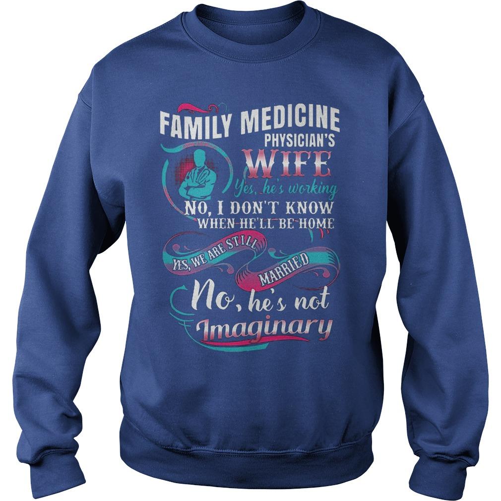Cute Shirt Family Medicine Physician's Wife Shirt Sweatshirt Unisex