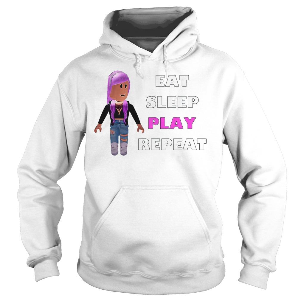 Eat Sleep Play Roblox Repeat Shirt Hoodie