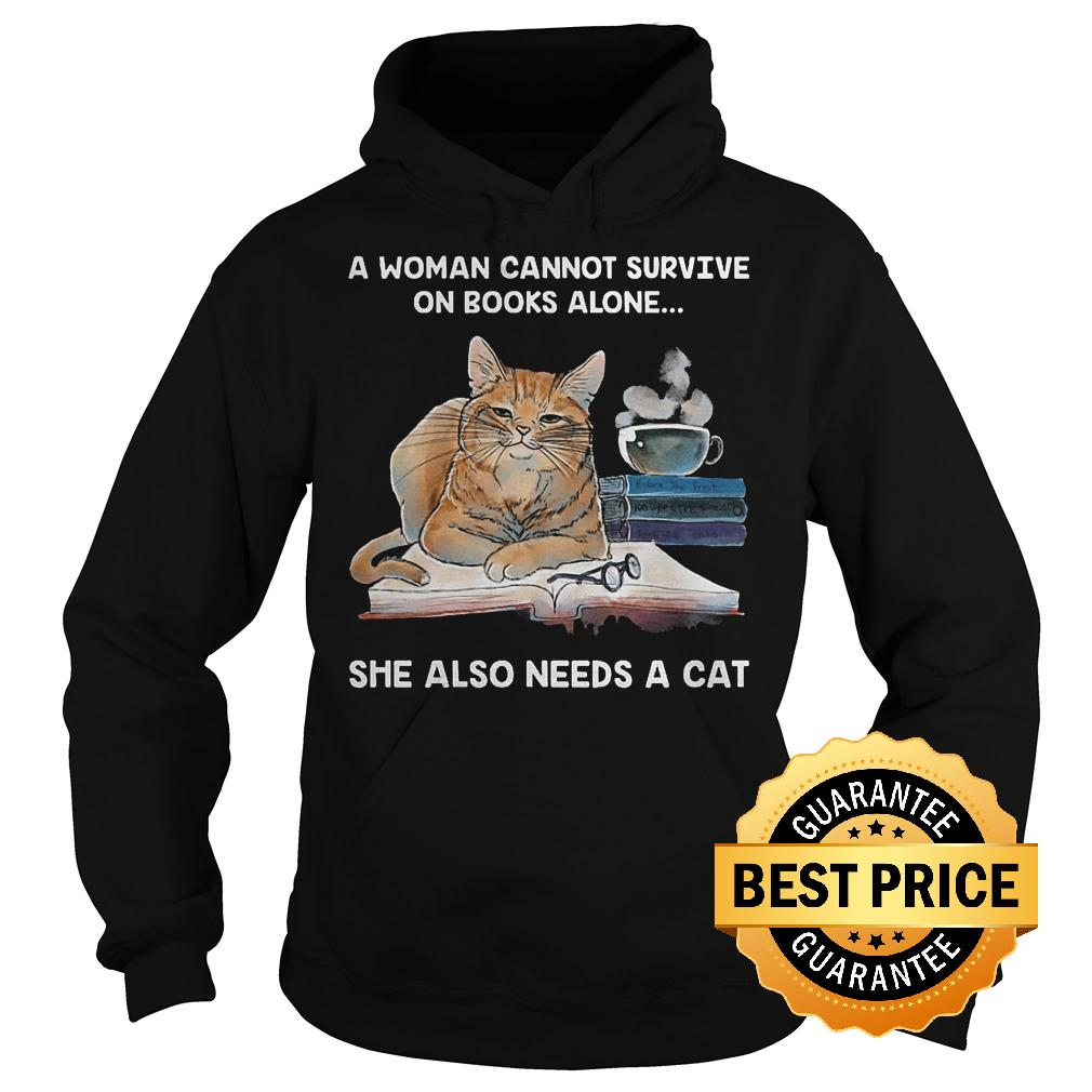 Official A woman cannot survive on books alone she also needs a cat shirt Hoodie