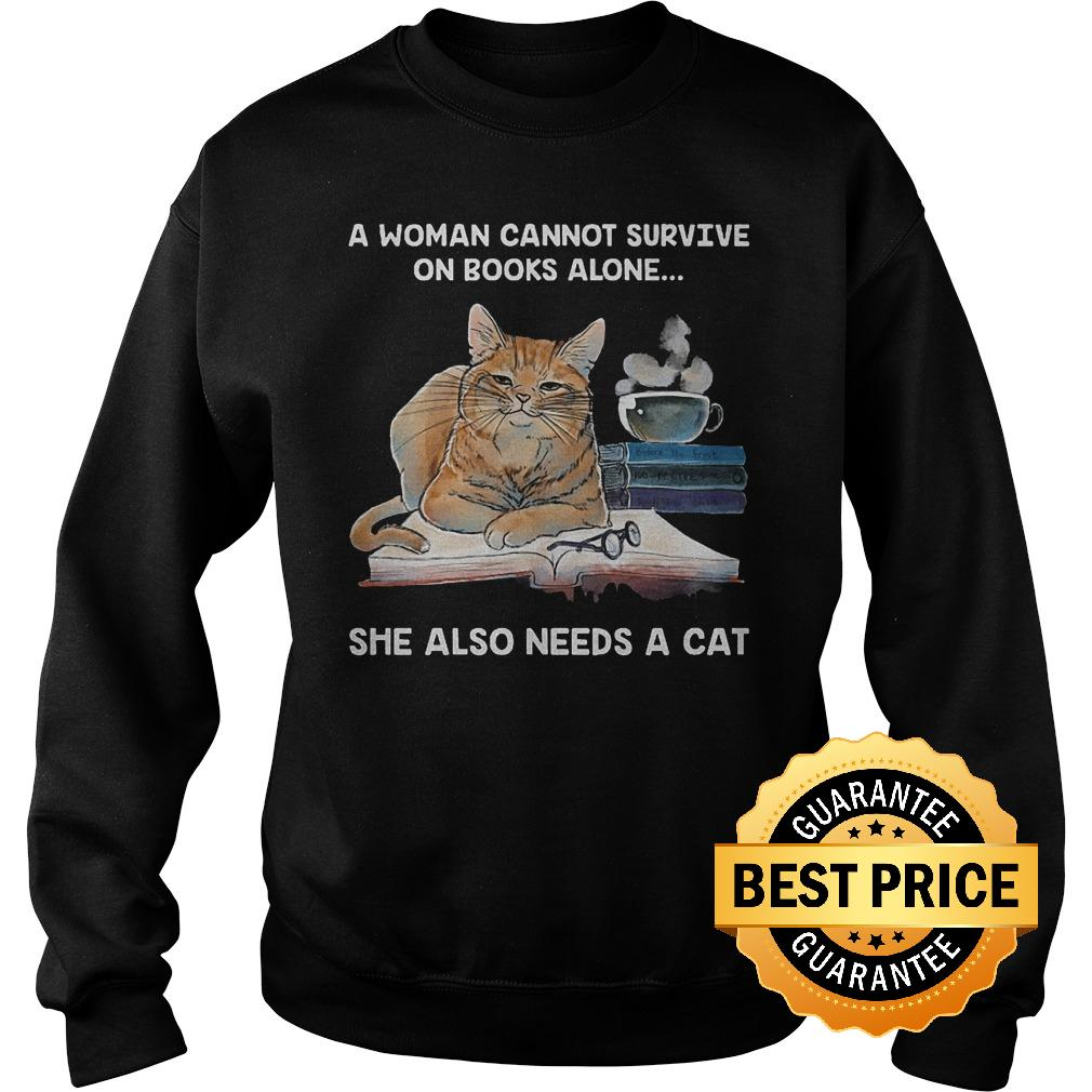 Official A woman cannot survive on books alone she also needs a cat shirt Sweatshirt Unisex