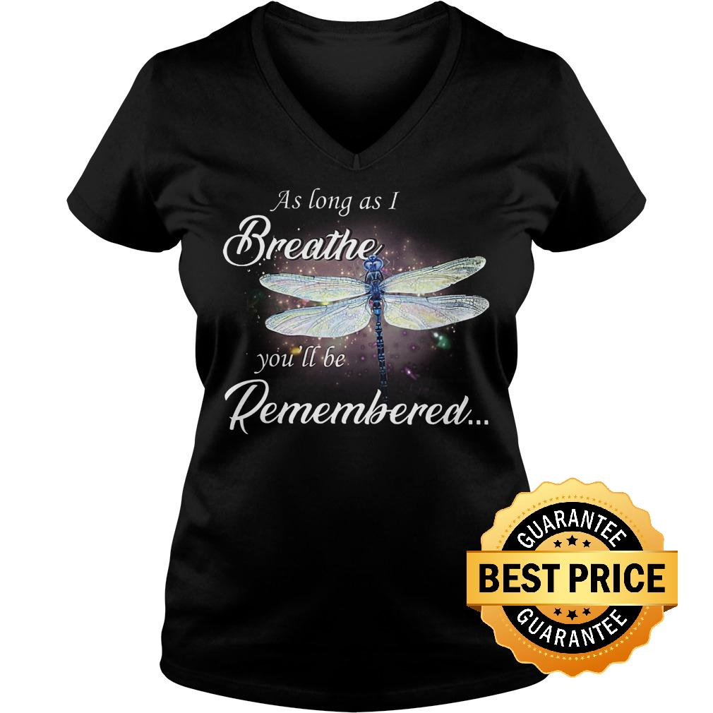 Official Dragon fly As log as I breathe you'll be remembered shirt Ladies V-Neck