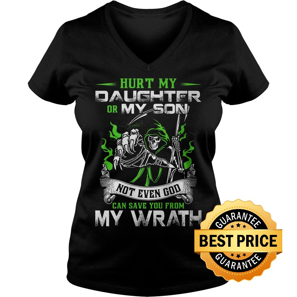 Official Hurt my daughter or my son not even god can save you from my wrath shirt Ladies V-Neck