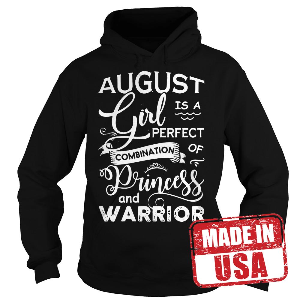Original August girl is a perfect combination of Princess and warrior shirt Hoodie