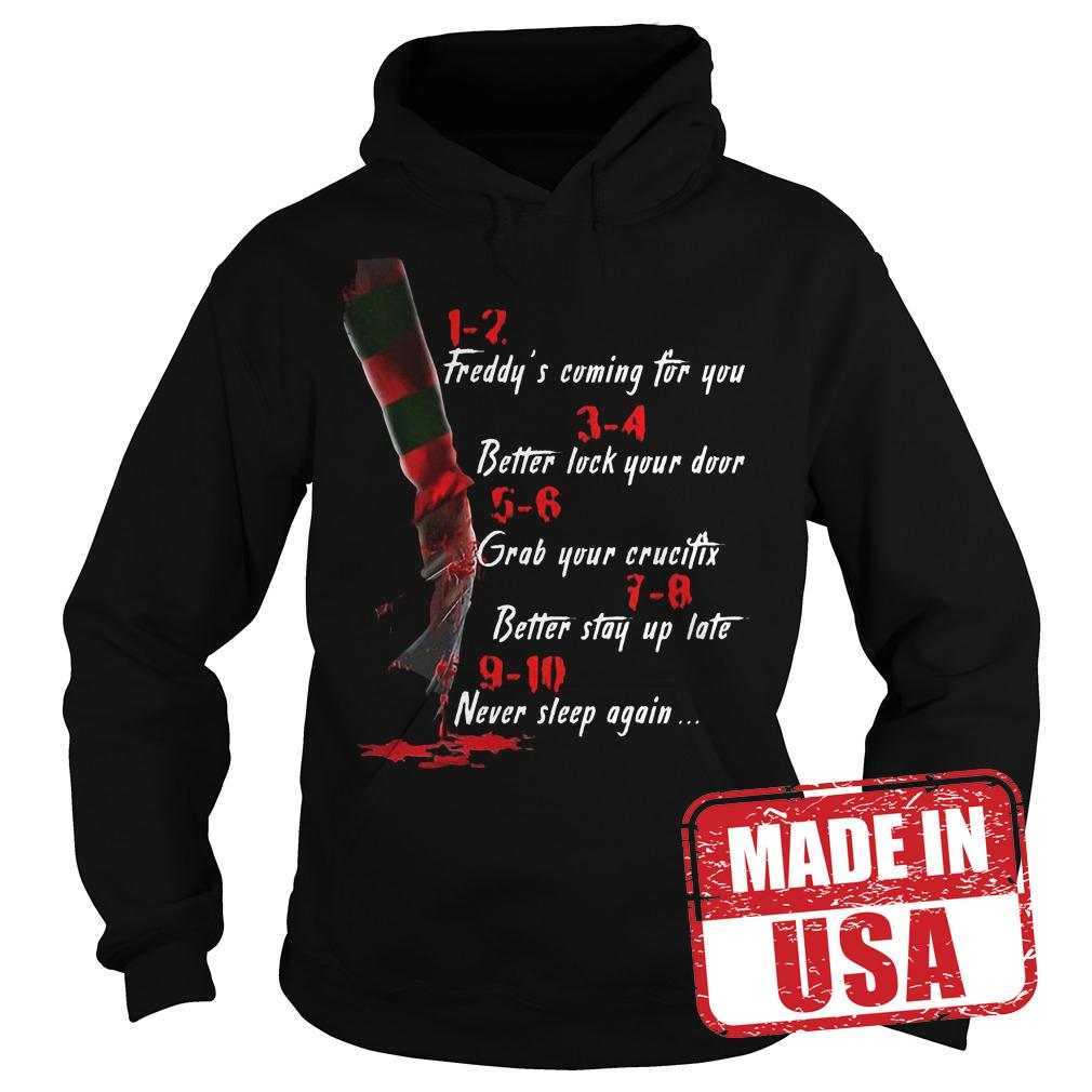 Original Freddy's coming for you Better lock your door Grab your crucifix Better stay up late Never slee shirt Hoodie