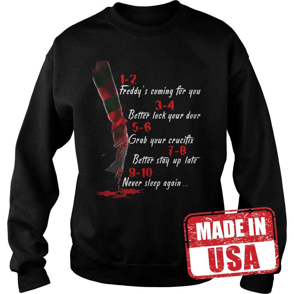 Original Freddy's coming for you Better lock your door Grab your crucifix Better stay up late Never slee shirt Sweatshirt Unisex