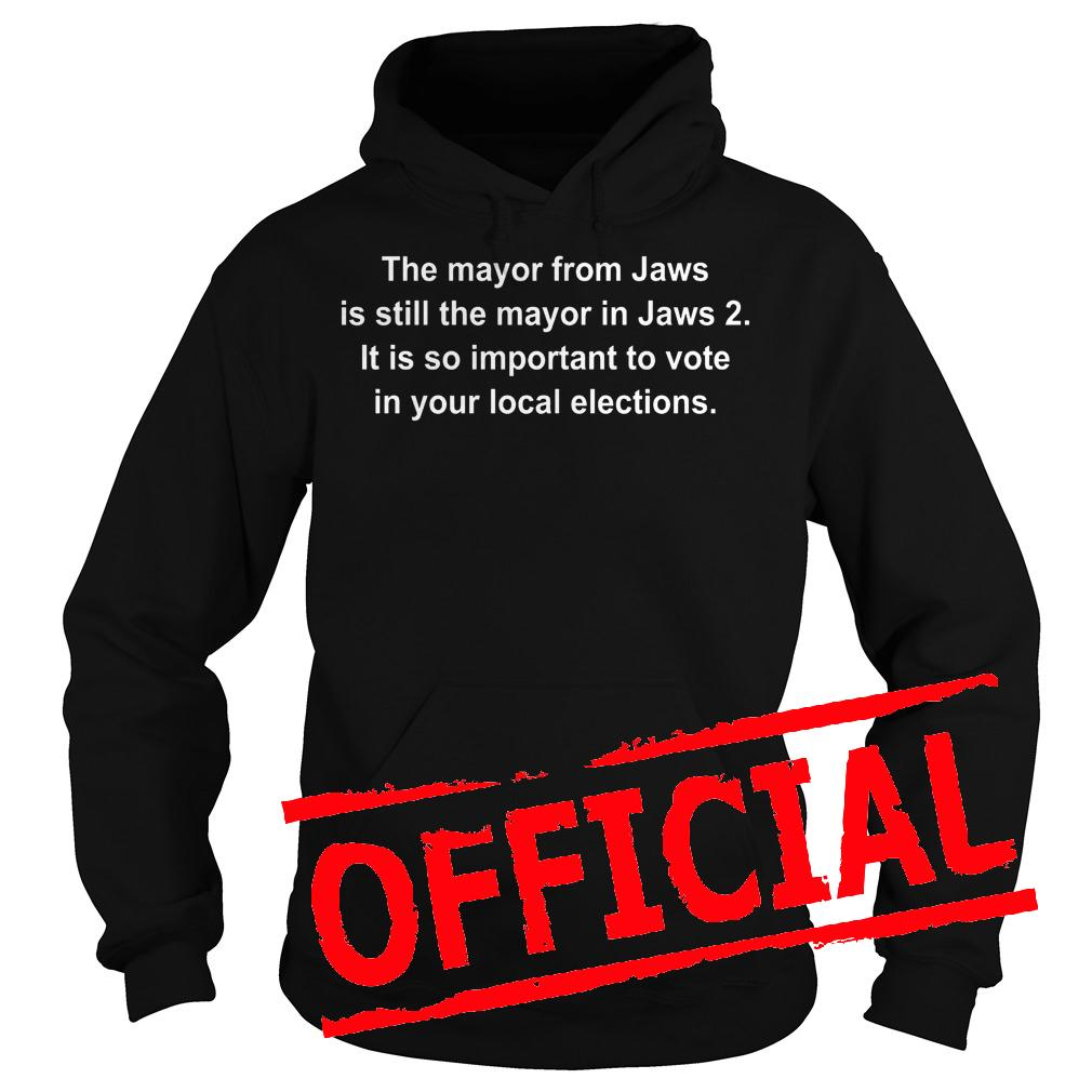 Original The mayor from jaws is still the mayor in jaws 2 shirt Hoodie