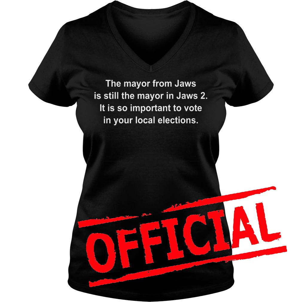 Original The mayor from jaws is still the mayor in jaws 2 shirt Ladies V-Neck