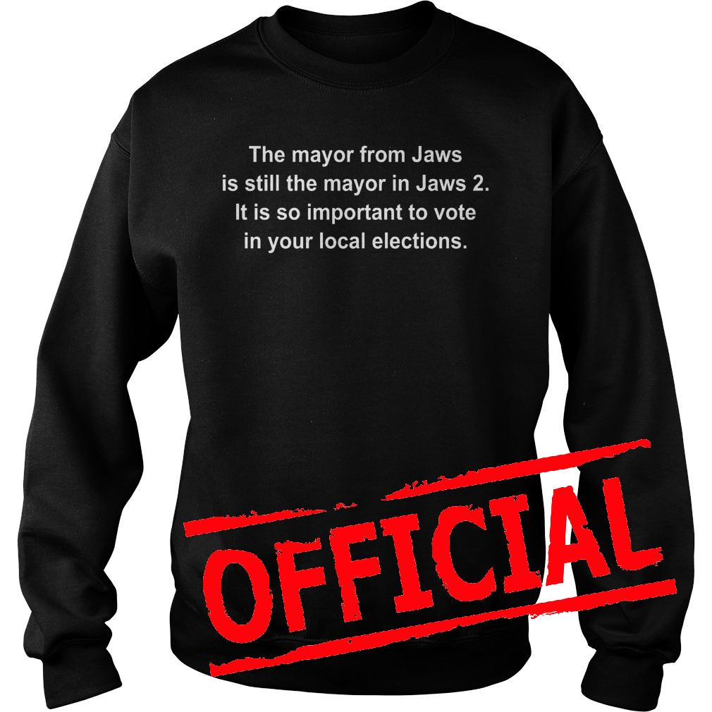 Original The mayor from jaws is still the mayor in jaws 2 shirt Sweatshirt Unisex