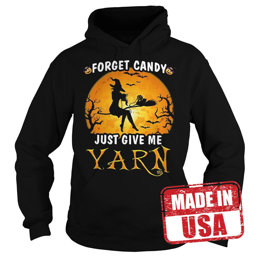 Premium Forget Candy Just Give Me Yarn Shirt Hoodie