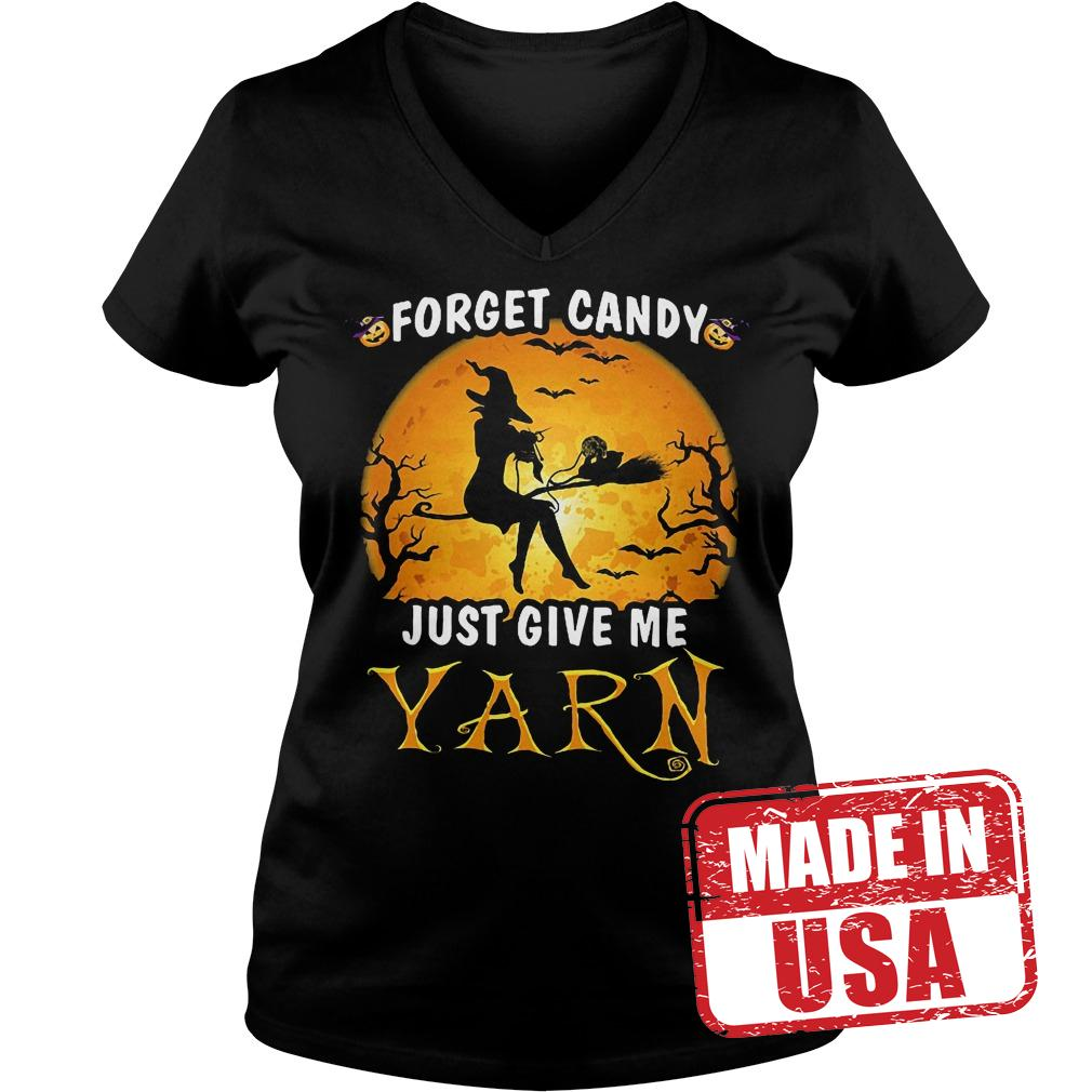 Premium Forget Candy Just Give Me Yarn Shirt Ladies V-Neck