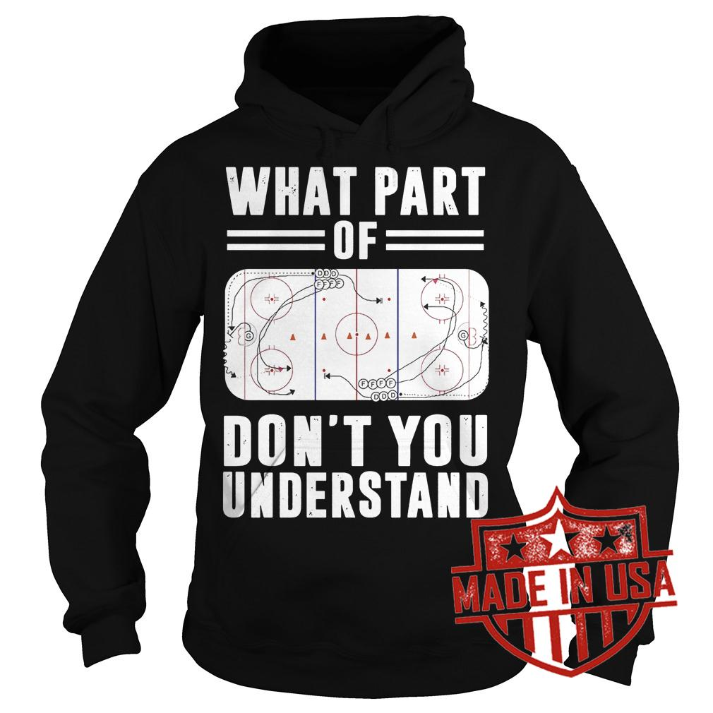 Premium What part of hockey don't you understand Shirt Hoodie