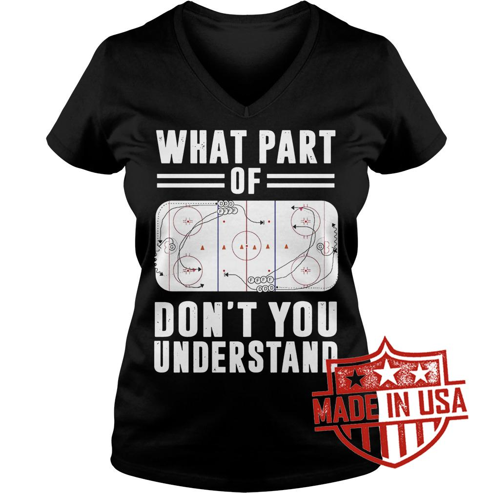Premium What part of hockey don't you understand Shirt Ladies V-Neck