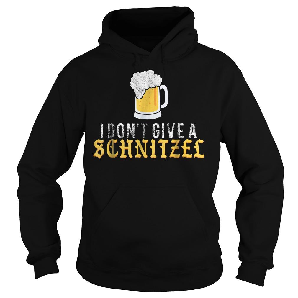 Prost Oktoberfest Beer i don't give a schnitzel Shirt Hoodie