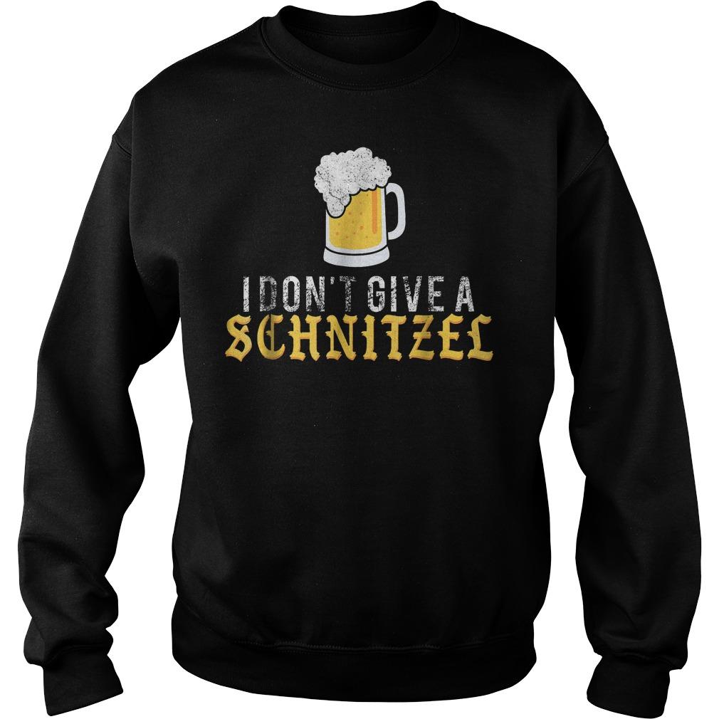 Prost Oktoberfest Beer i don't give a schnitzel Shirt Sweatshirt Unisex