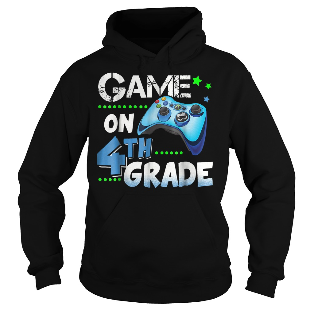 Top Game On 4th Grade Shirt Hoodie