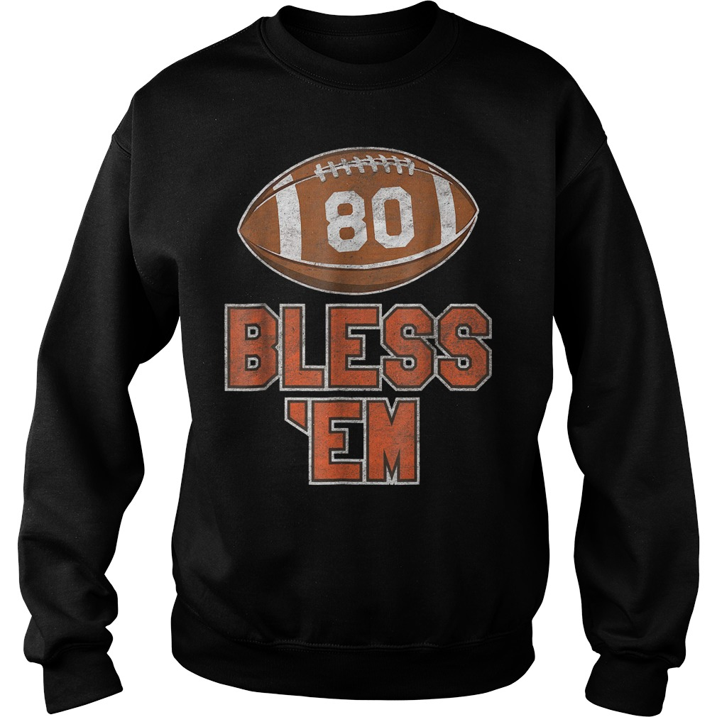 Browns Football Vintage Bless 'Em Shirt Sweatshirt Unisex