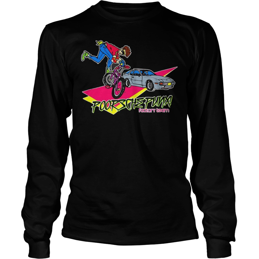 Freestyle poorsche punx factory team Shirt Longsleeve Tee Unisex