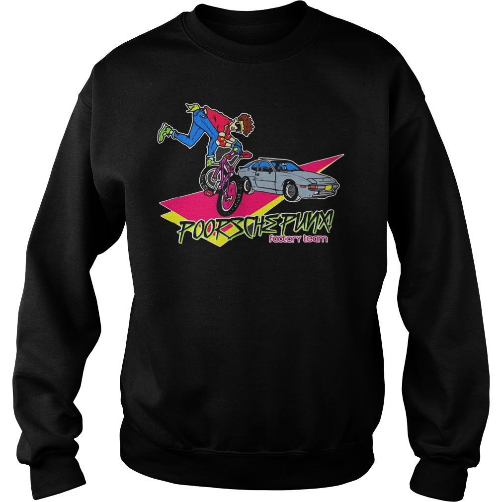 Freestyle poorsche punx factory team Shirt Sweatshirt Unisex
