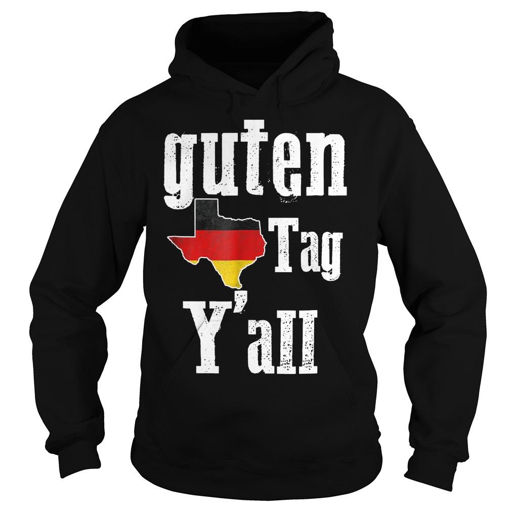 Guten Tag Y'all Prost German Texas Oktoberfest Shirt Hoodie