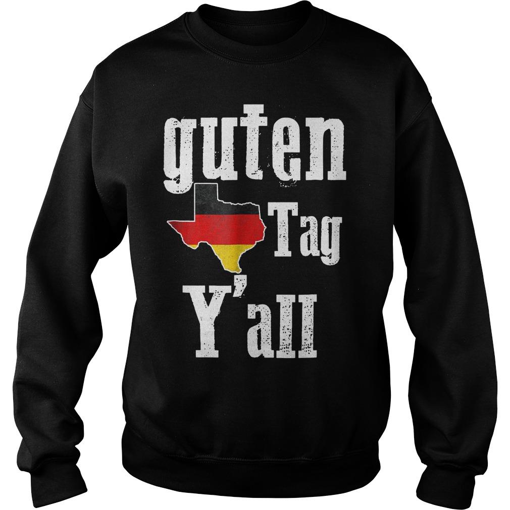 Guten Tag Y'all Prost German Texas Oktoberfest Shirt Sweatshirt Unisex