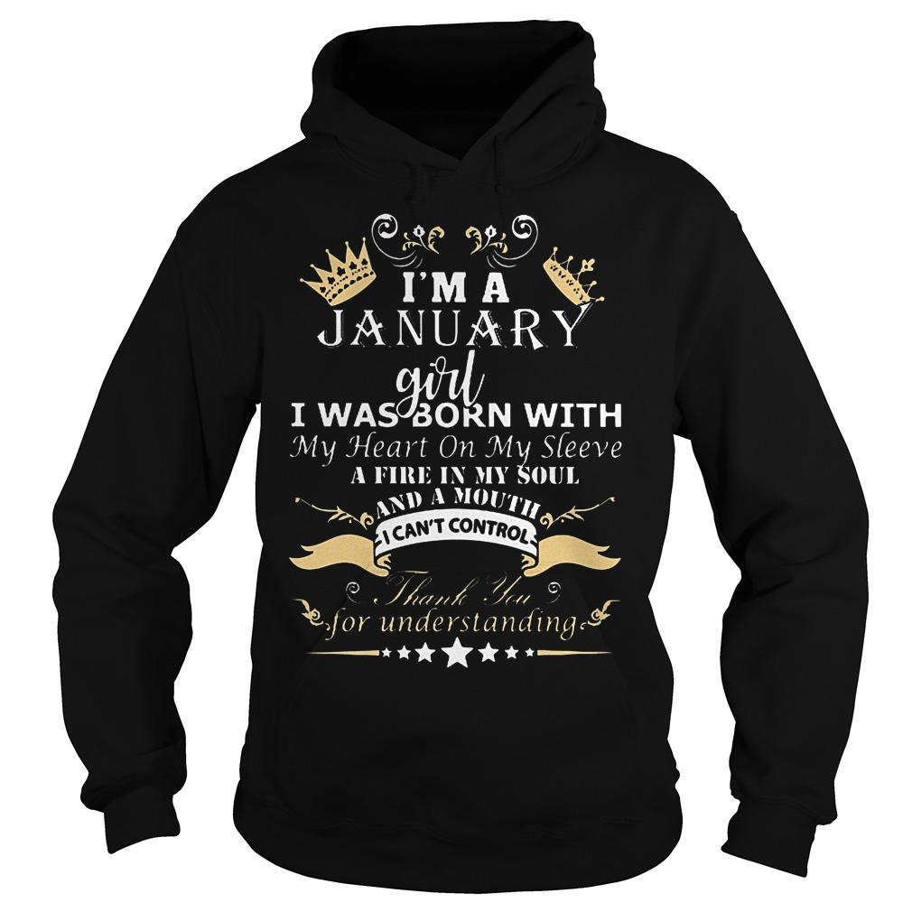 I am a january girl i was born with my heart on my sleeve shirt Hoodie