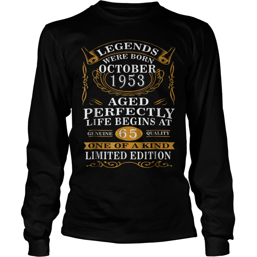 Legends Were Born In October 1953 65th Birthday Shirt Longsleeve Tee Unisex
