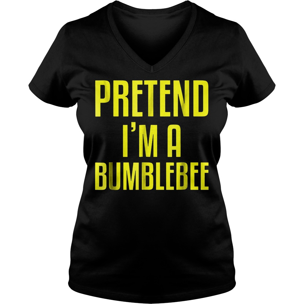 Pretend i'm a bumblebee shirt Ladies V-Neck
