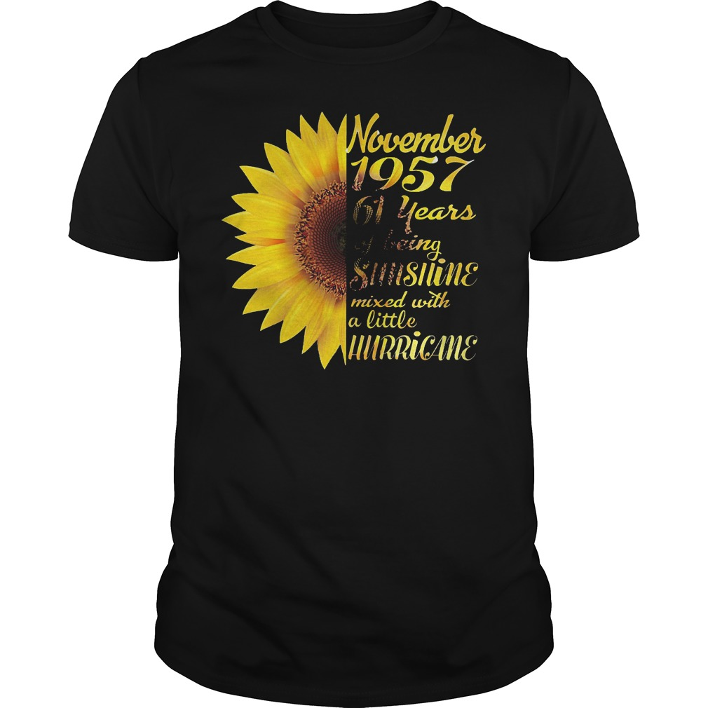 Sunflower November 1957 61 years of being sunshine mixed with a little hurricane shirt
