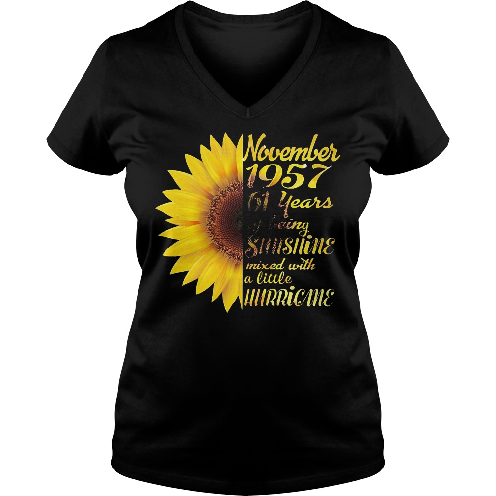 Sunflower November 1957 61 years of being sunshine mixed with a little hurricane shirt Ladies V-Neck