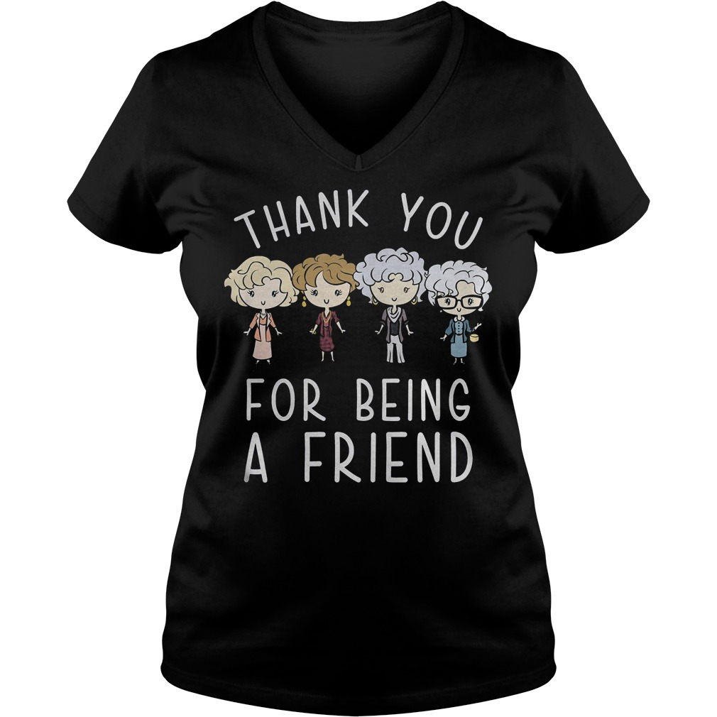 Thank You For Being A Friend Shirt Ladies V-Neck