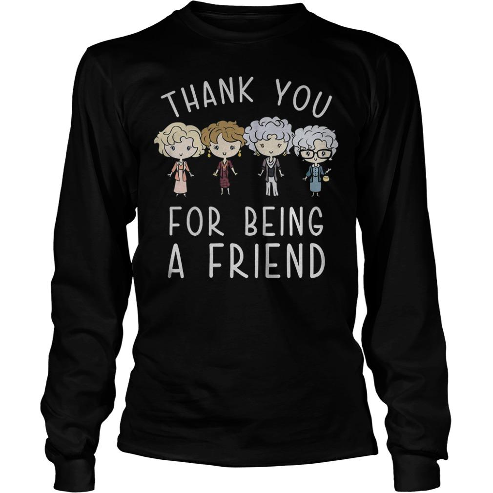Thank You For Being A Friend Shirt Longsleeve Tee Unisex