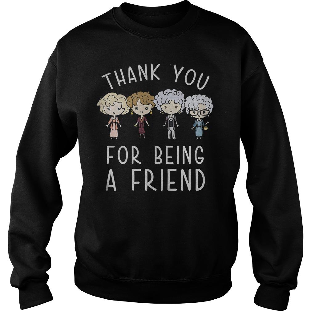 Thank You For Being A Friend Shirt Sweatshirt Unisex