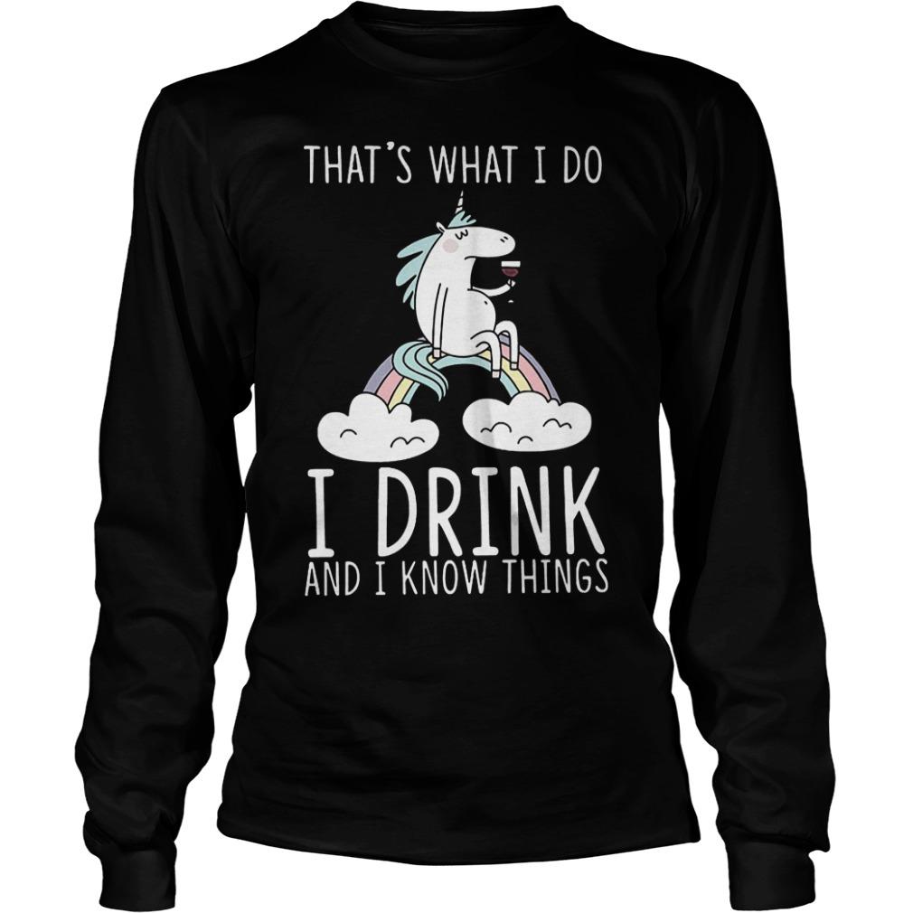 Unicorn Wine That's What I Do I Drink And I Know Things Shirt Longsleeve Tee Unisex