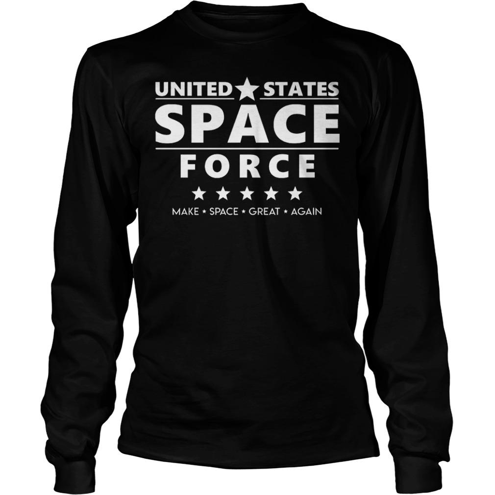 United State Space Force make space great again Shirt Longsleeve Tee Unisex