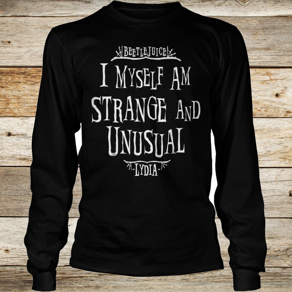 Beetlejuice i myself am strange and unusual Lydia Shirt Longsleeve Tee Unisex