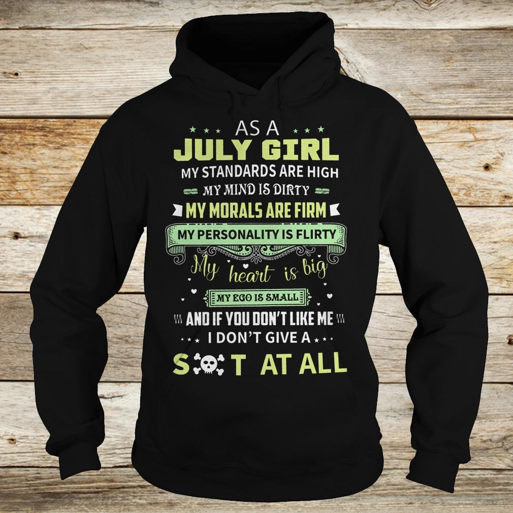 Best Price As a july girl my standards are high my mind is dirty shirt Hoodie