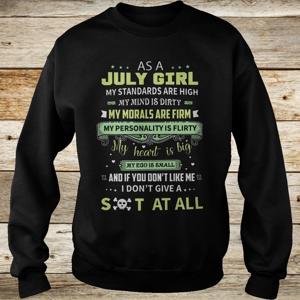 Best Price As a july girl my standards are high my mind is dirty shirt Sweatshirt Unisex