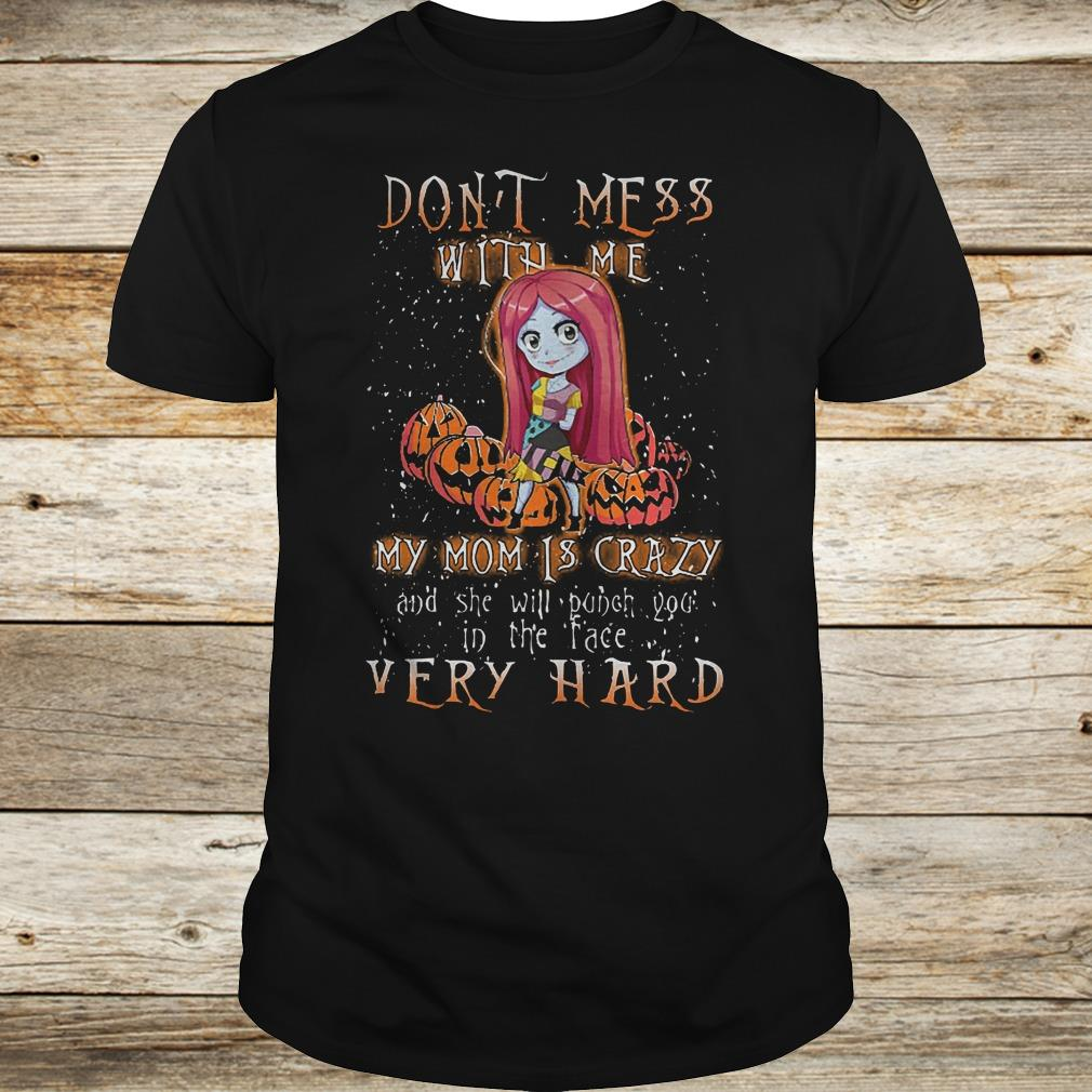 Best Price Sally pumpkin don't mess with me my mom is crazy shirt