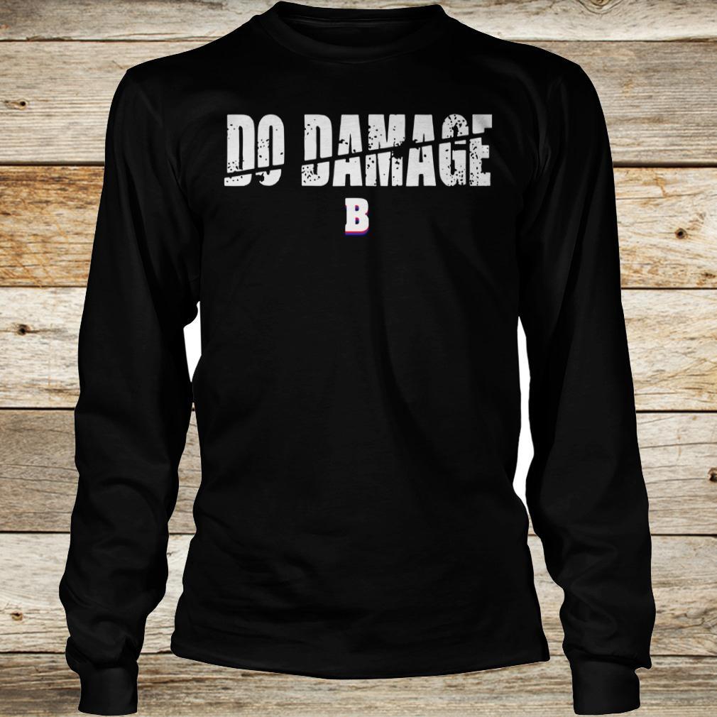 Best price Do Damage Boston shirt Longsleeve Tee Unisex